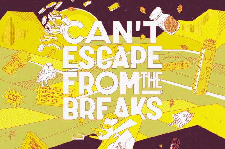 Braver - Cant Escape from the Breaks
