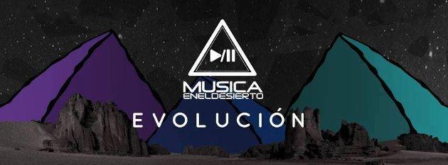 Música en el Desierto - Evolucion
